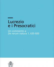 Lucrezio e i Presocratici. Un commento a De rerum natura 1, 635-920-0