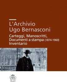 L'archivio Ugo Bernasconi. Carteggi, Manoscritti, Documenti a stampa (1874-1960). Inventario-0