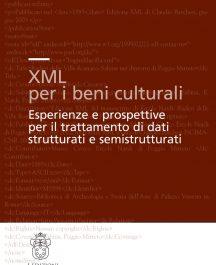 XML per i beni culturali. Esperienze e prospettive per il trattamento dei dati strutturati e semistrutturati-0