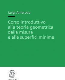 Corso introduttivo alla teoria geometrica della misura e alle superfici minime-0