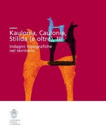 Kaulonia, Caulonia, Stilida (e oltre), III. Indagini topografiche nel territorio di Kaulonia-0