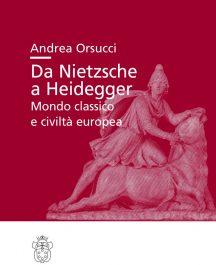Da Nietzsche a Heidegger. Mondo classico e civiltà europea-0