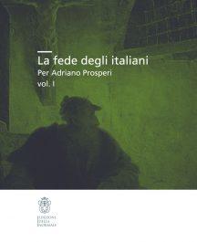 La fede degli italiani, Per Adriano Prosperi, vol. I-0