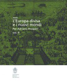 L'Europa divisa e i nuovi mondi, Per Adriano Prosperi, vol. II-0