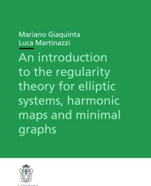 An Introduction to the Regularity Theory for Elliptic Systems, Harmonic Maps and Minimal Graphs-0