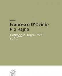 Francesco D'Ovidio Pio Rajna. Carteggio 1868-1925-0