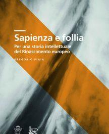 Sapienza e follia. Per una storia intellettuale del Rinascimento europeo-0