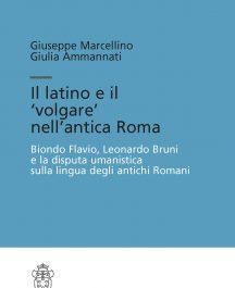 Il latino e il 'volgare' nell'antica Roma. Biondo Flavio, Leonardo Bruni e la disputa umanistica sulla lingua degli antichi Romani-0