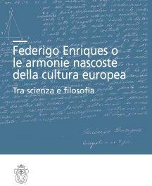 Federigo Enriques o le armonie nascoste della cultura europea. Tra scienza e filosofia-0