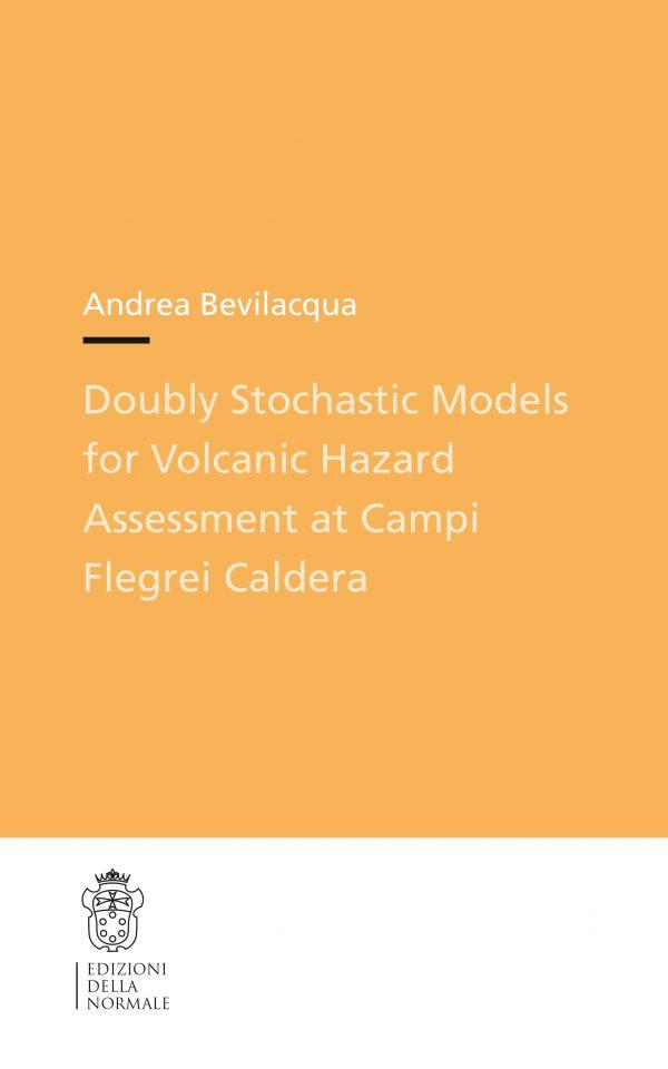Andrea Bevilacqua Doubly Stochastic Models for Volcanic Hazard Assessment at Campi Flegrei Caldera-0