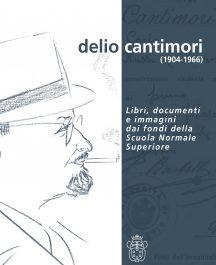 Delio Cantimori (1904-1966). Libri, documenti e immagini dai fondi della Scuola Normale Superiore-0