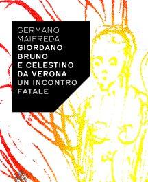 Giordano Bruno e Celestino da Verona. Un incontro fatale-0