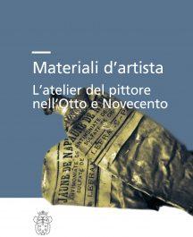 Materiali d'artista. L'atelier del pittore nell'Otto e Novecento-0