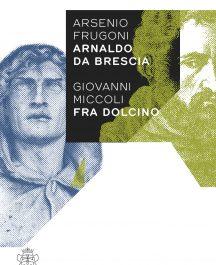 Arsenio Frugoni Arnaldo da Brescia Giovanni Miccoli Fra Dolcino-0