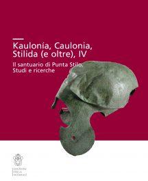 Kaulonía, Caulonia, Stilida (e oltre), IV Il santuario di Punta Stilo. Studi e ricerche-0