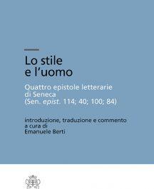 Lo stile e l'uomo Quattro epistole letterarie di Seneca (Sen. epist. 114; 40; 100; 84)-0