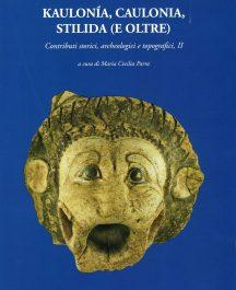 Kaulonía, Caulonia, Stilida (e oltre) Contributi storici, archeologici e topografici, II-0