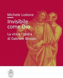 Invisibile come Dio. La vita e l'opera di Gabriele Biondo-0
