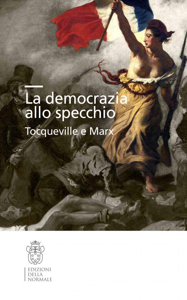 La democrazia allo specchio. Tocqueville e Marx-0