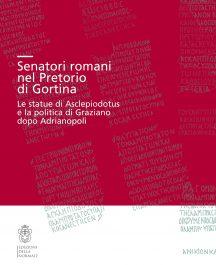 Senatori romani nel Pretorio di Gortina. Le statue di Asclepiodotus e la politica di Graziano dopo Adrianopoli-0
